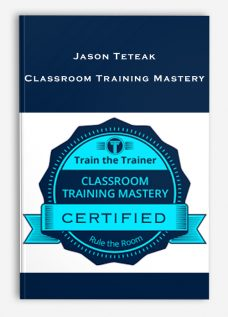 Jason Teteak – Classroom Training Mastery