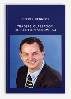 Jeffrey Kennedy – Traders Classroom Collection Volume 1-4
