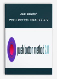 Joe Crump – Push Button Method 2.0