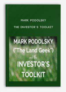 MARK PODOLSKY – THE INVESTOR'S TOOLKIT