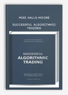 Mike Halls-Moore – Successful Algorithmic Trading