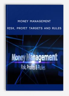 Money Management – Risk, Profit Targets and Rules