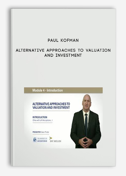 Paul Kofman – Alternative Approaches to Valuation and Investment