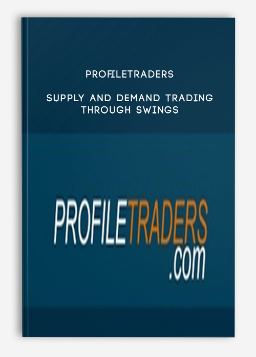 Profiletraders – Supply and Demand Trading Through Swings
