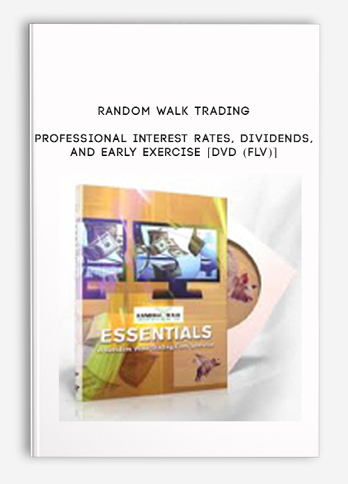 Random Walk Trading – Professional Interest rates, Dividends, and Early Exercise [DVD (FLV)]
