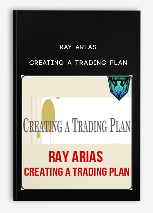 Ray Arias – Creating A Trading Plan