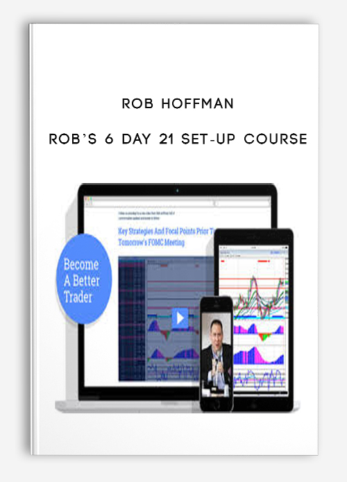 Rob Hoffman – Rob's 6 Day 21 Set-up Course