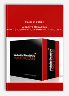 Sean D Souza – Website Strategy : How To Convert Customers into Client