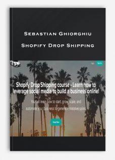 Sebastian Ghiorghiu – Shopify Drop Shipping