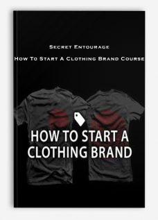 Secret Entourage – How To Start A Clothing Brand Course