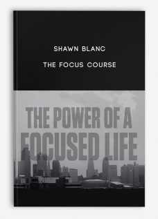 Shawn Blanc – The Focus Course