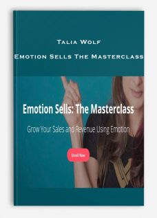 Talia Wolf – Emotion Sells The Masterclass