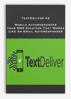 TextDeliver V2 – Mobile Autoresponder – Your SMS Solution That Works Like An Email Autoresponder