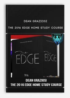 The 2016 Edge Home Study Course by Dean Graziosi