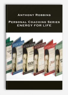 Anthony Robbins – Personal Coaching Series- ENERGY FOR LIFE