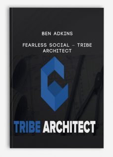 Ben Adkins – Fearless Social – Tribe Architect