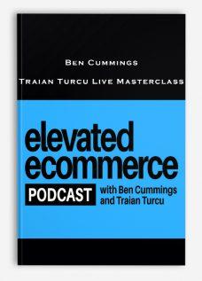 Ben Cummings – Traian Turcu Live Masterclass