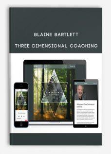 Blaine Bartlett – Three Dimensional Coaching