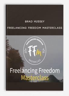 Brad Hussey – Freelancing Freedom Masterclass