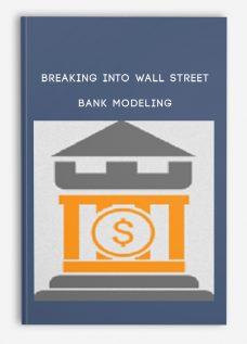 Breaking Into Wall Street – Bank Modeling