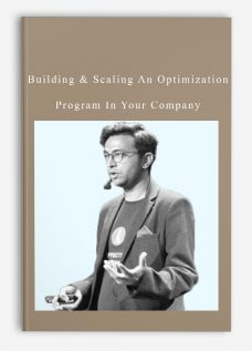 Building & Scaling An Optimization Program In Your Company