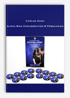 Carlos Xuma – Alpha Man Conversation & Persuasion