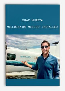 Chad Mureta – Millionaire Mindset Installed