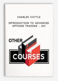 Charles Cottle (The Risk Doctor) – Introduction to Advanced Options Trading – 201