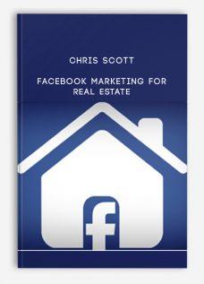 Chris Scott – Facebook Marketing for Real Estate