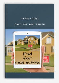Chris Scott – iPad for Real Estate