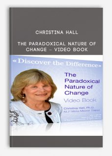 Christina Hall – The Paradoxical Nature of Change – Video Book