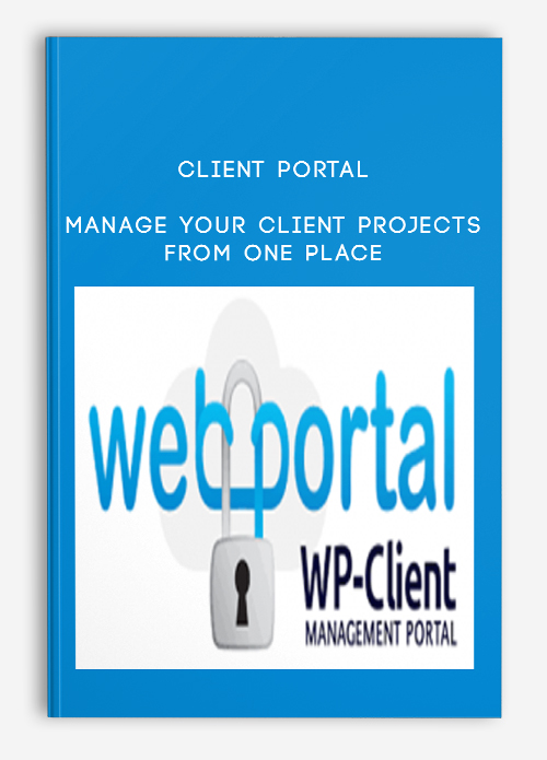 Client Portal – Manage Your Client Projects From One Place