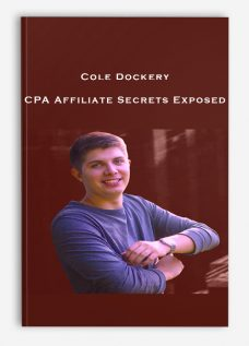 Cole Dockery – CPA Affiliate Secrets Exposed