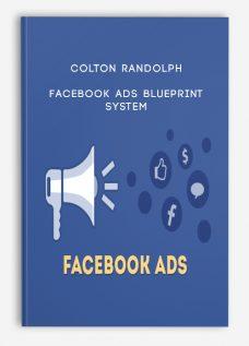 Colton Randolph – Facebook Ads Blueprint System