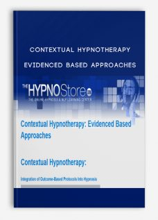 Contextual Hypnotherapy – Evidenced Based Approaches