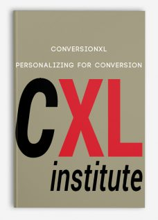 Conversionxl – Personalizing For Conversion