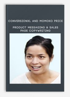 Conversionxl and Momoko Price – Product Messaging & Sales Page Copywriting