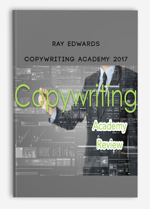 Copywriting Academy 2017 by Ray Edwards