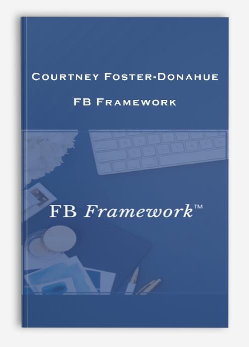 Courtney Foster-Donahue – FB Framework