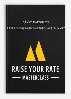 Danny Margulies – Raise Your Rate Masterclass Summit