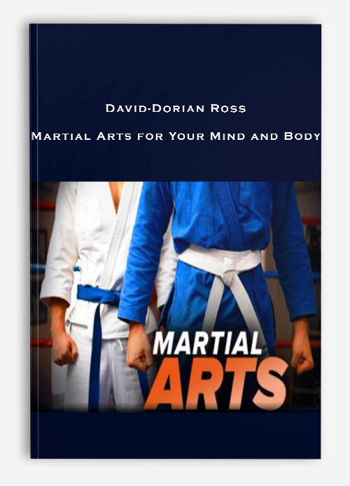 David-Dorian Ross – Martial Arts for Your Mind and Body