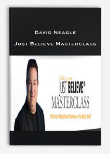 David Neagle – Just Believe Masterclass
