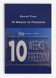 David Tian – 10 Weeks to Freedom