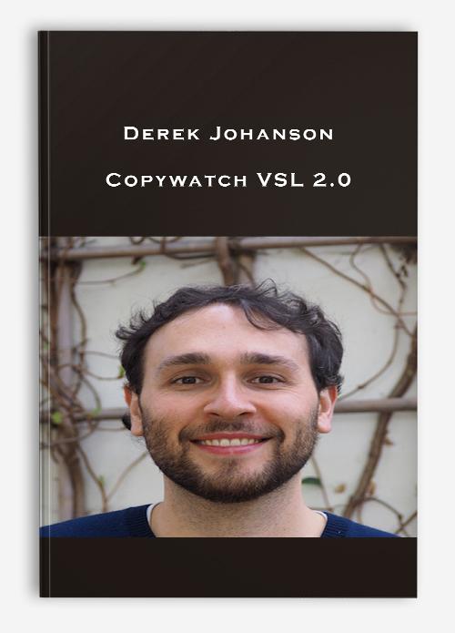 Derek Johanson – Copywatch VSL 2.0