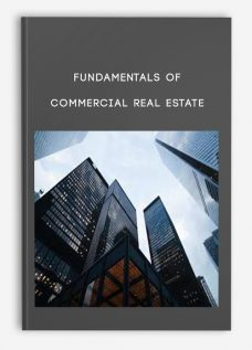 Fundamentals of Commercial Real Estate