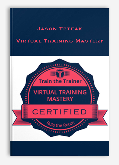 Jason Teteak – Virtual Training Mastery
