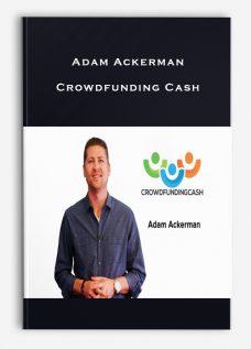 Adam Ackerman – Crowdfunding Cash
