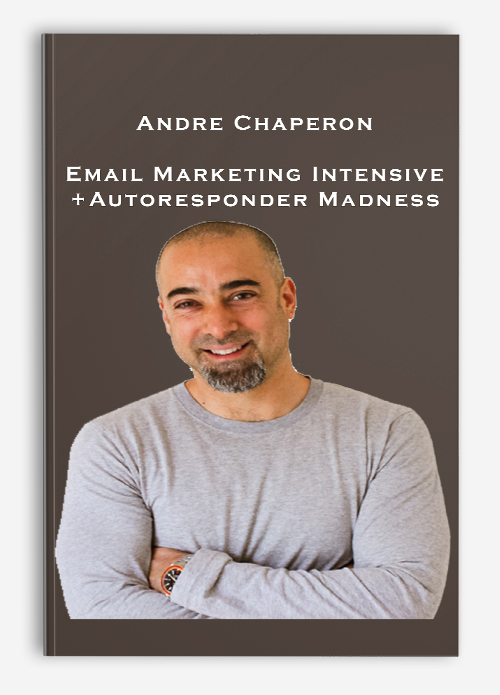 Andre Chaperon – Email Marketing Intensive +Autoresponder Madness