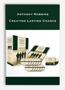 Anthony Robbins – Creating Lasting Chance