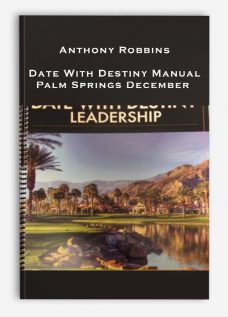 Anthony Robbins – Date With Destiny Manual Palm Springs December